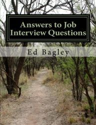 Book cover image: Answers to Job Interview Questions, by Ed Bagley