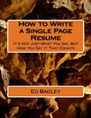 Book cover image: How to Write a Single Page Resume, by Ed Bagley